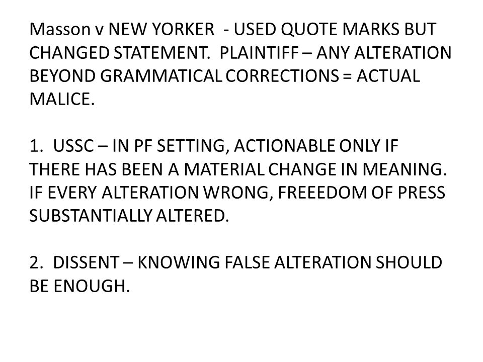 Masson v NEW YORKER - USED QUOTE MARKS BUT CHANGED STATEMENT.