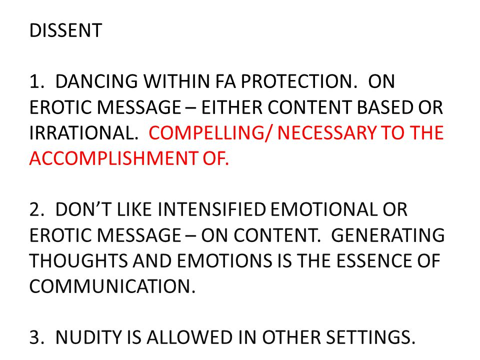 DISSENT 1. DANCING WITHIN FA PROTECTION. ON EROTIC MESSAGE – EITHER CONTENT BASED OR IRRATIONAL.