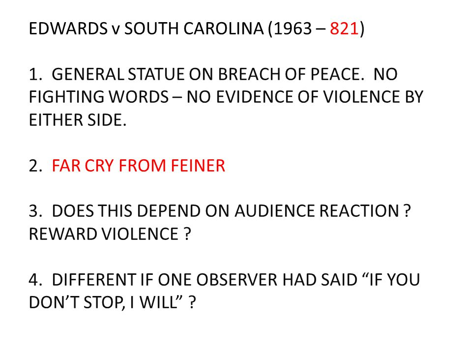 EDWARDS v SOUTH CAROLINA (1963 – 821) 1. GENERAL STATUE ON BREACH OF PEACE.