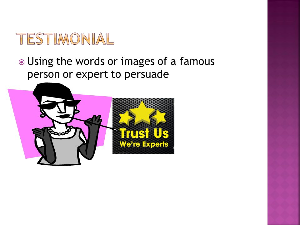  Using the words or images of a famous person or expert to persuade