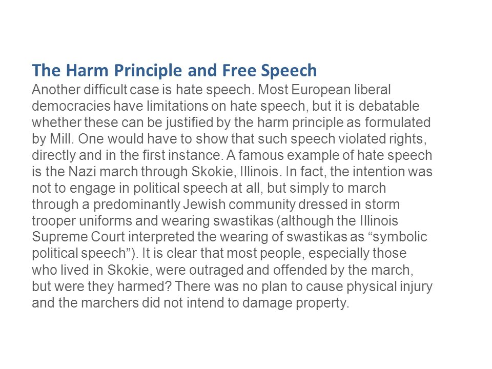 The Harm Principle and Free Speech Another difficult case is hate speech.