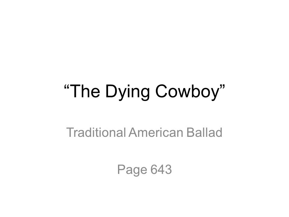 """""""The Dying Cowboy"""" Traditional American Ballad Page 643"""