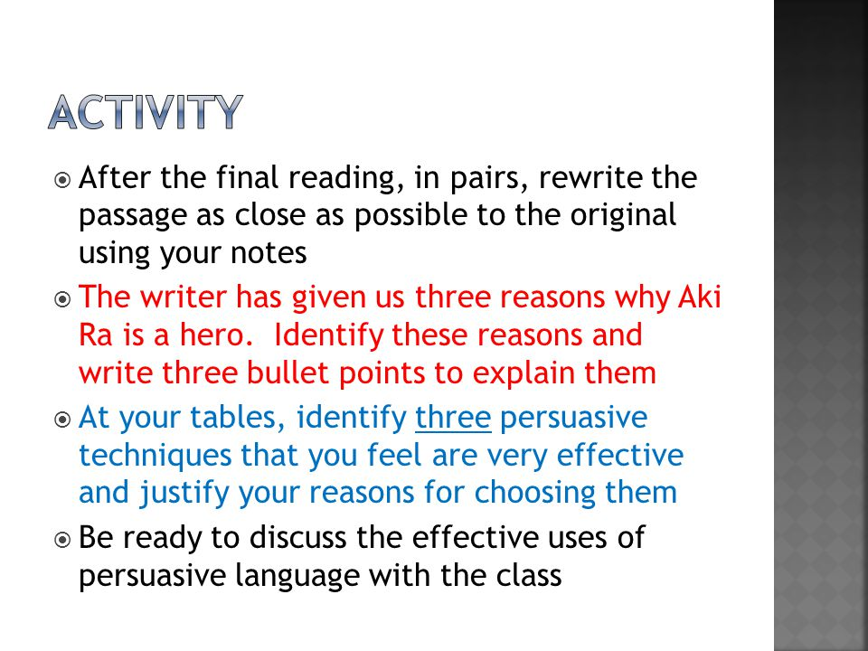  After the final reading, in pairs, rewrite the passage as close as possible to the original using your notes  The writer has given us three reasons