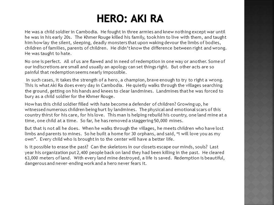 Why is Aki Ra a hero.