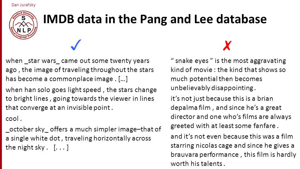 Dan Jurafsky IMDB data in the Pang and Lee database when _star wars_ came out some twenty years ago, the image of traveling throughout the stars has b