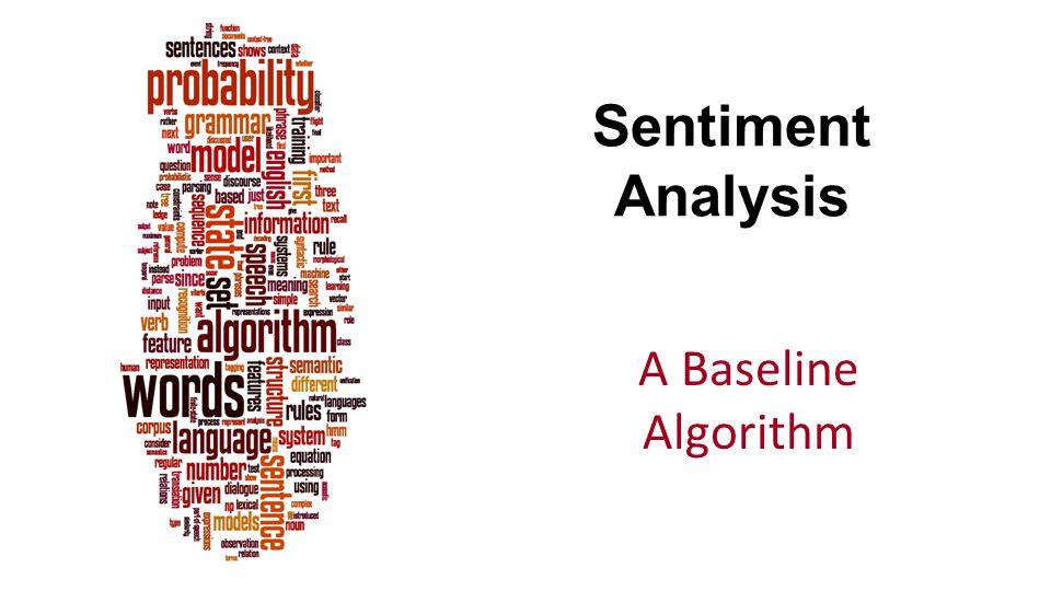 Sentiment Analysis A Baseline Algorithm