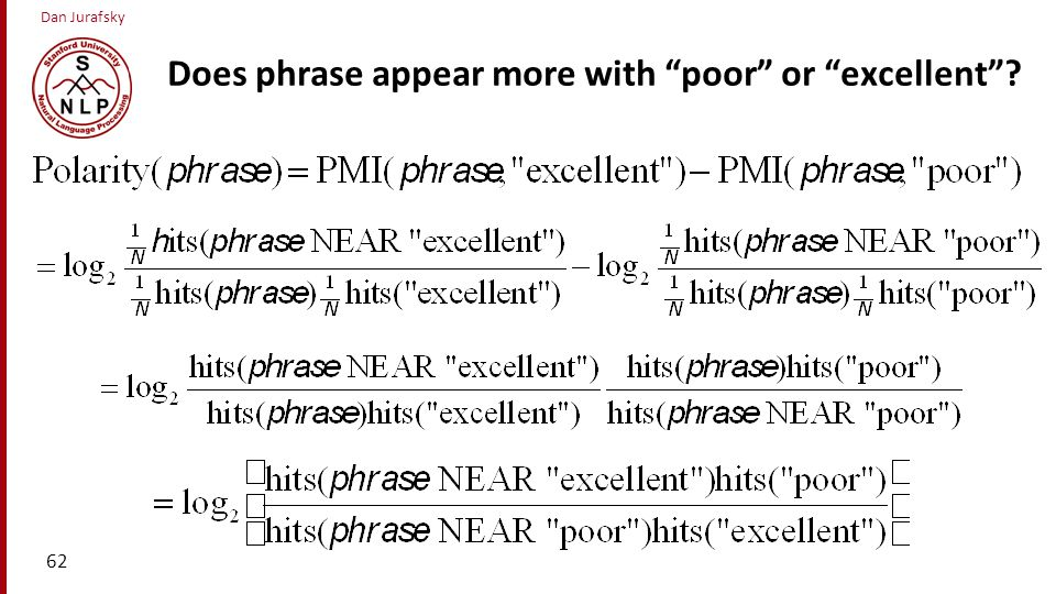 """Dan Jurafsky Does phrase appear more with """"poor"""" or """"excellent""""? 62"""