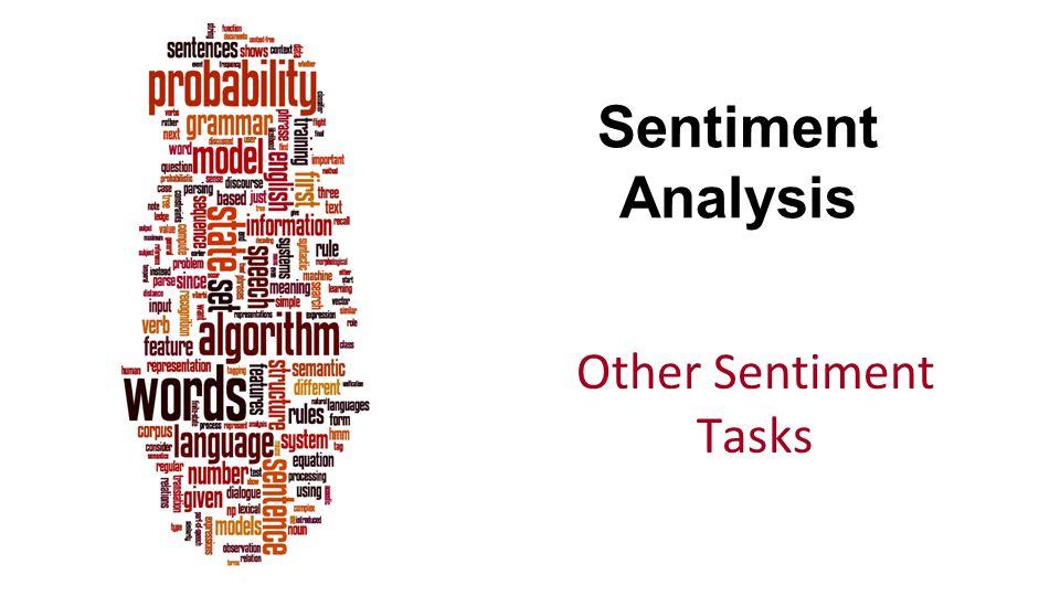 Sentiment Analysis Other Sentiment Tasks