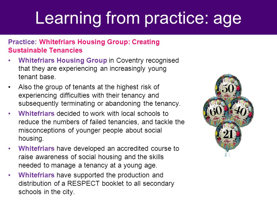 Practice: Whitefriars Housing Group: Creating Sustainable Tenancies Whitefriars Housing Group in Coventry recognised that they are experiencing an increasingly young tenant base.