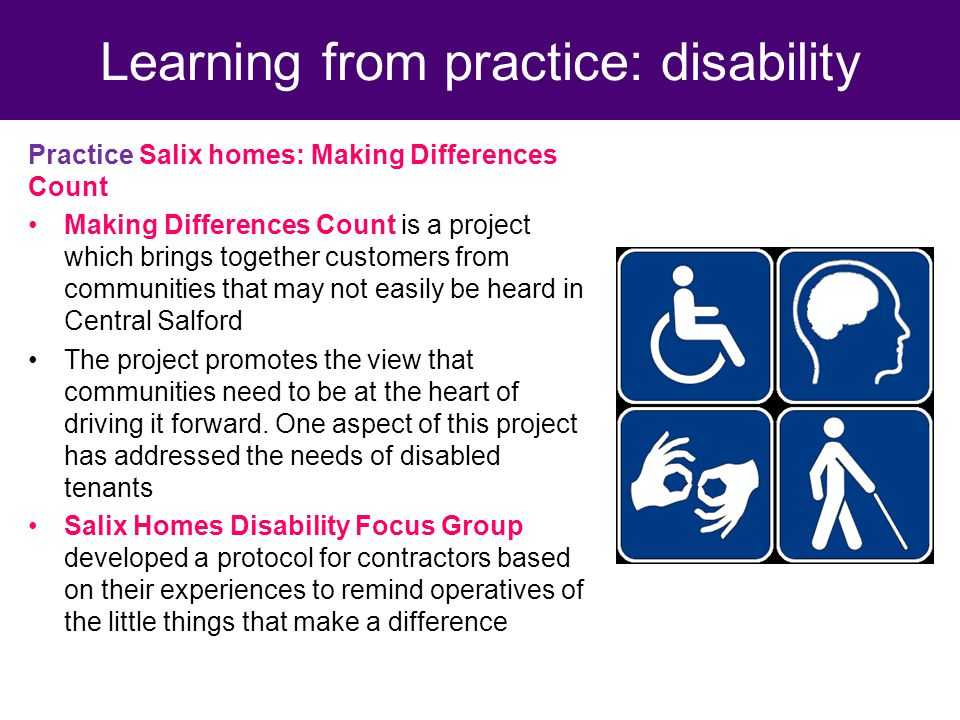 Practice Salix homes: Making Differences Count Making Differences Count is a project which brings together customers from communities that may not easily be heard in Central Salford The project promotes the view that communities need to be at the heart of driving it forward.