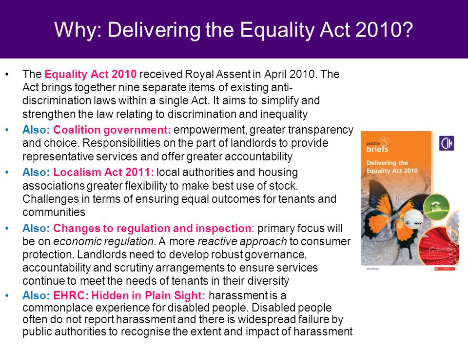 The Equality Act 2010 received Royal Assent in April 2010.