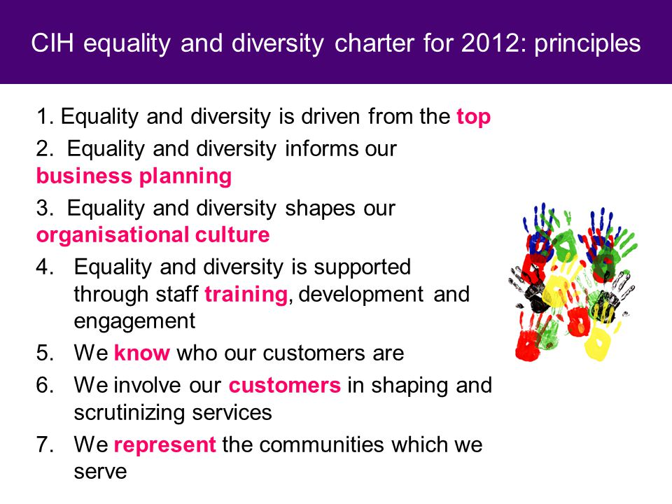1.Equality and diversity is driven from the top 2.