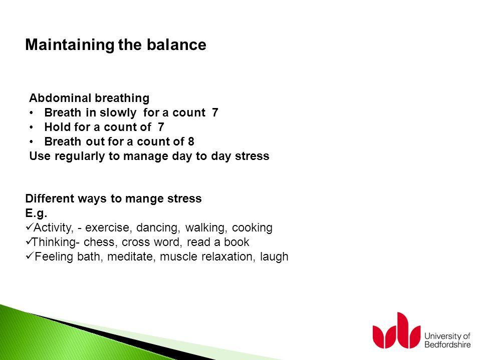 Different ways to mange stress E.g.