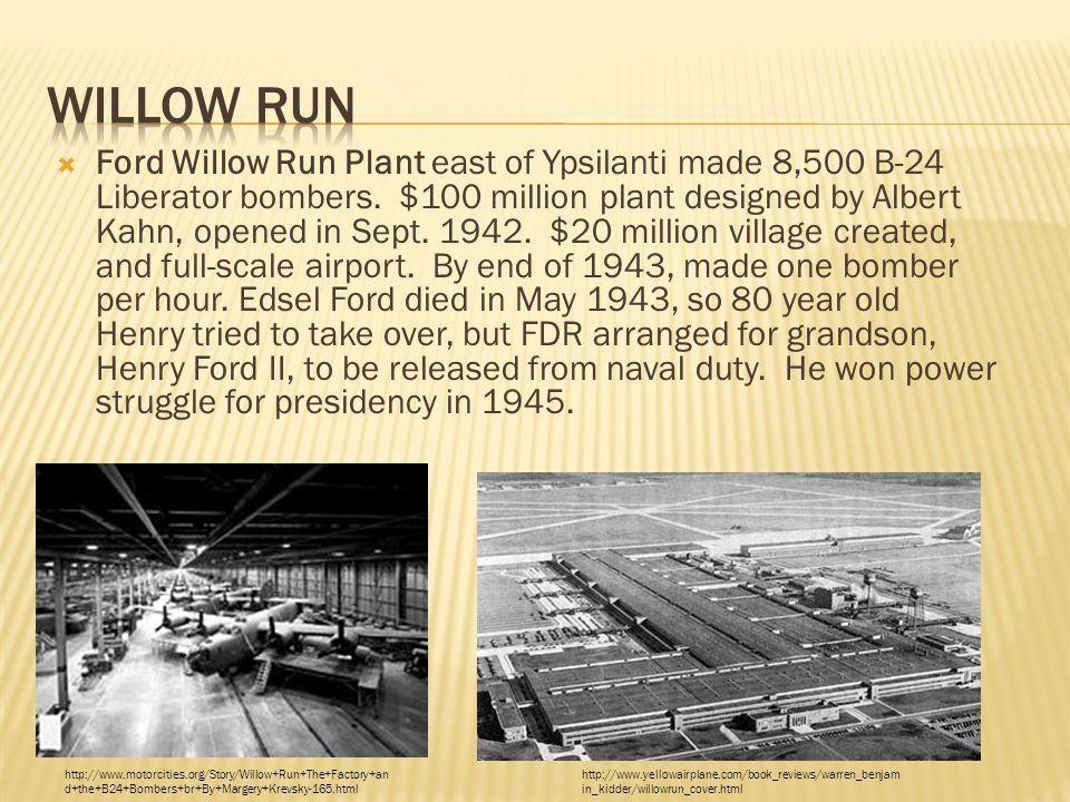  Ford Willow Run Plant east of Ypsilanti made 8,500 B-24 Liberator bombers.