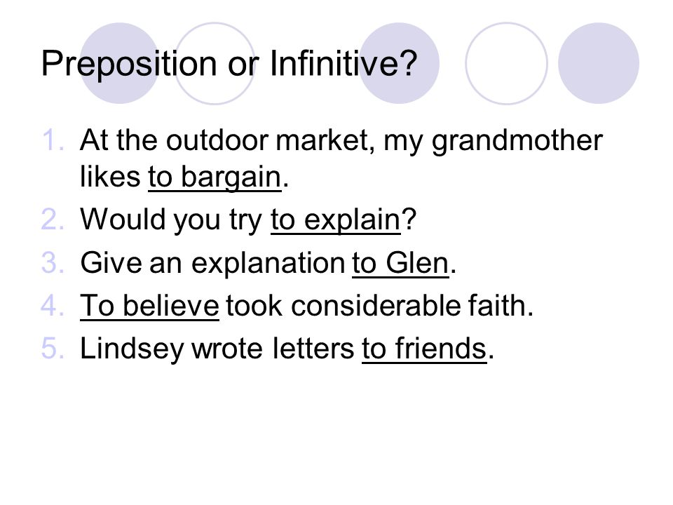 Preposition or Infinitive.1.At the outdoor market, my grandmother likes to bargain.