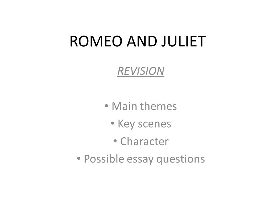Romeo and juliet essay...?