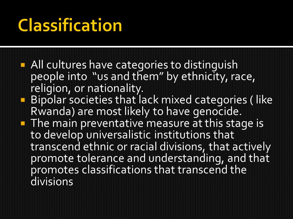  All cultures have categories to distinguish people into us and them by ethnicity, race, religion, or nationality.