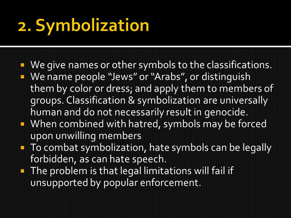  We give names or other symbols to the classifications.