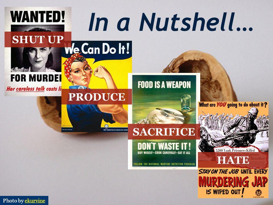 In a Nutshell… SHUT UP PRODUCE SACRIFICE HATE Photo by ekurvineekurvine