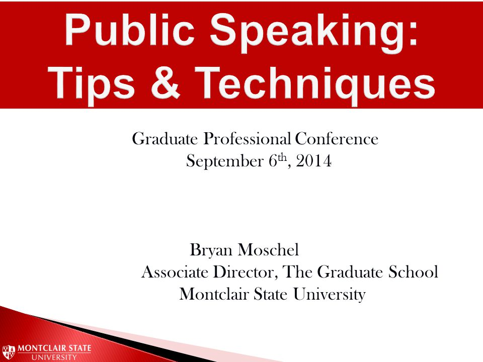 Graduate Professional Conference September 6 th, 2014 Bryan Moschel Associate Director, The Graduate School Montclair State University