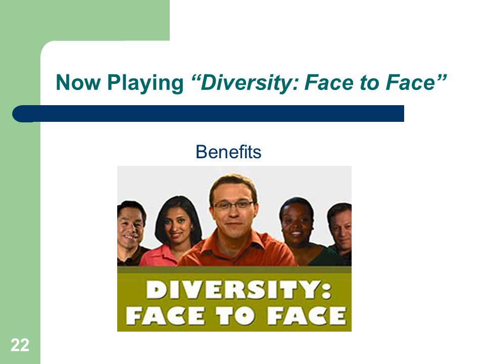 "Now Playing ""Diversity: Face to Face"" Benefits 22"