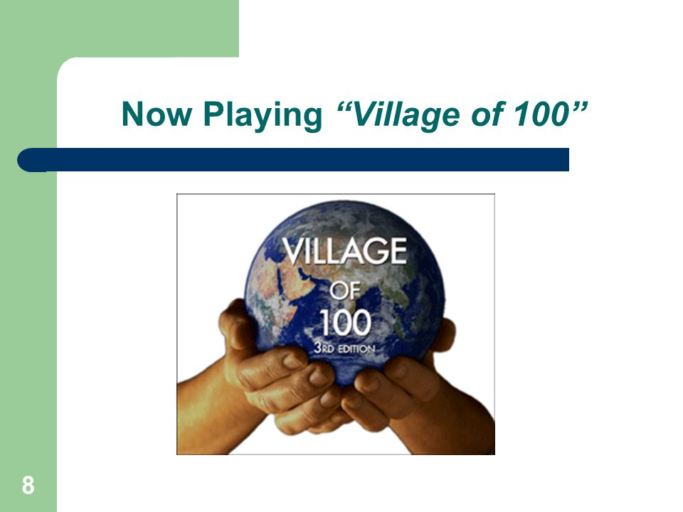 Village of 100 Key Points The importance of diversity in the workplace The value of accepting others' differences How we ourselves are part of the diversity of the world The need for acceptance and understanding 9
