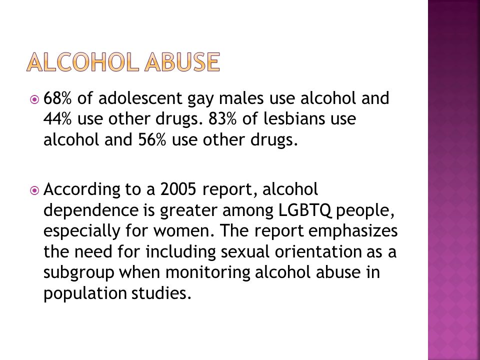  68% of adolescent gay males use alcohol and 44% use other drugs.