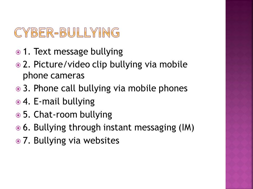  1. Text message bullying  2. Picture/video clip bullying via mobile phone cameras  3.