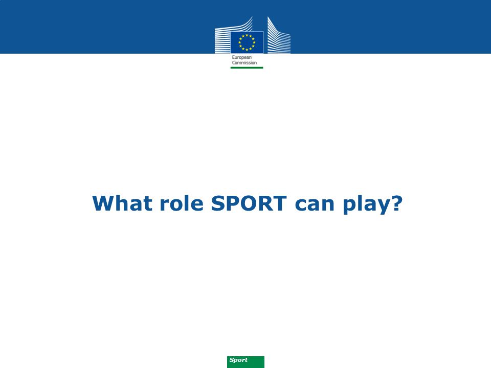 Sport What role SPORT can play?