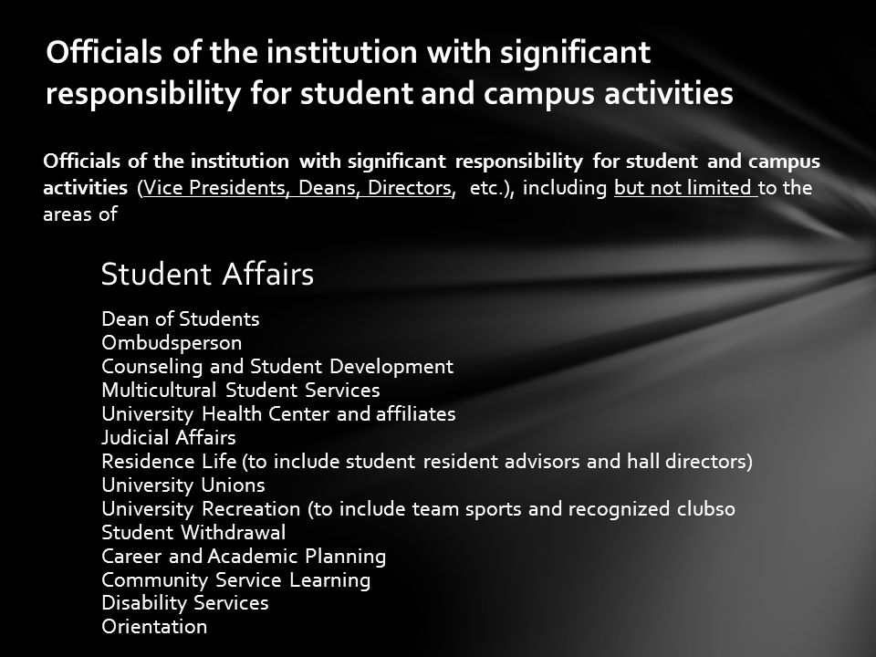Officials of the institution with significant responsibility for student and campus activities (Vice Presidents, Deans, Directors, etc.), including bu