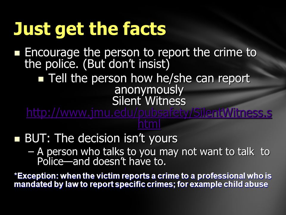 Encourage the person to report the crime to the police.