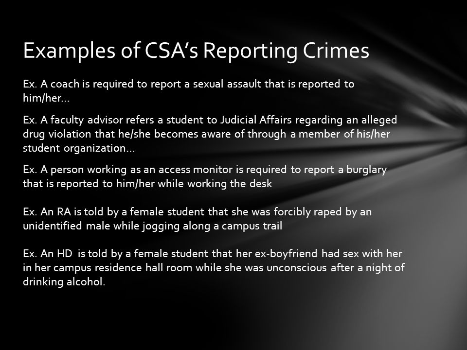 Ex. A coach is required to report a sexual assault that is reported to him/her… Ex.