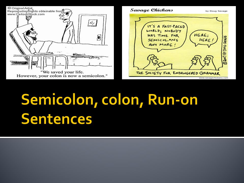  Rule #1a: Use a semicolon to join two independent clauses that are closely related in meaning.