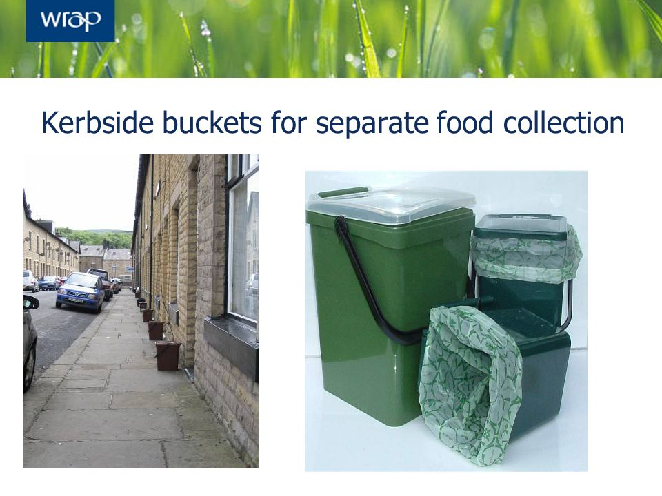Kerbside buckets for separate food collection