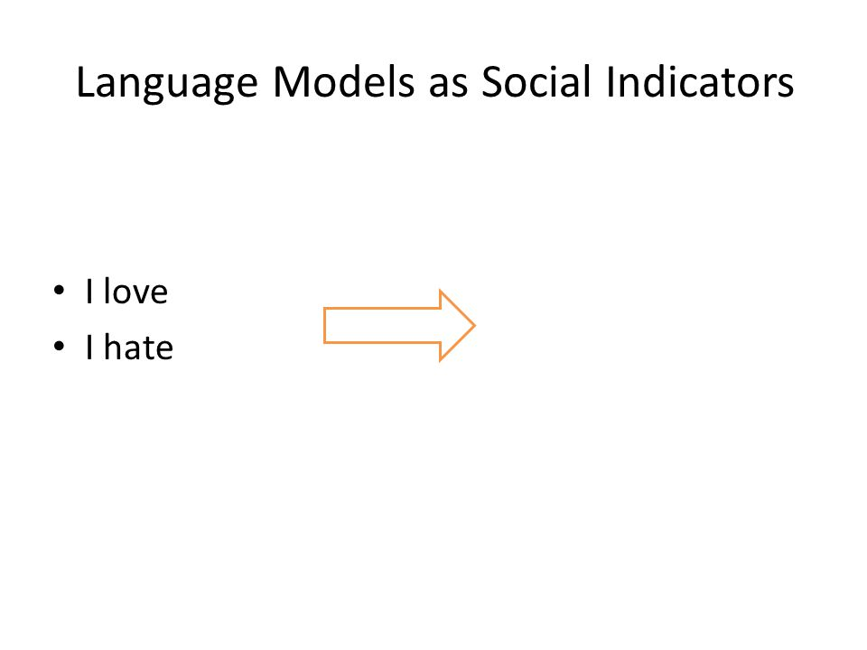 I love I hate Language Models as Social Indicators