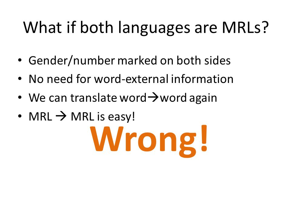 What if both languages are MRLs.