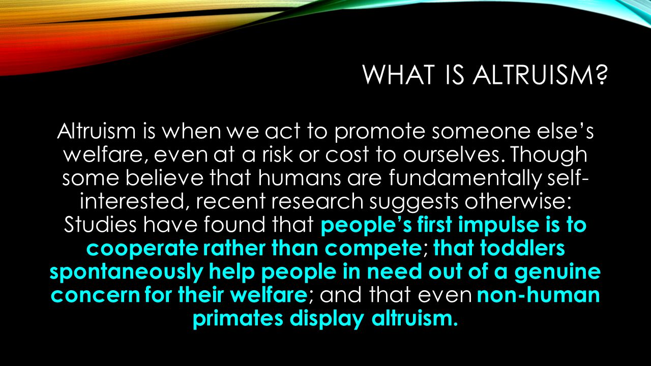 WHAT IS ALTRUISM.