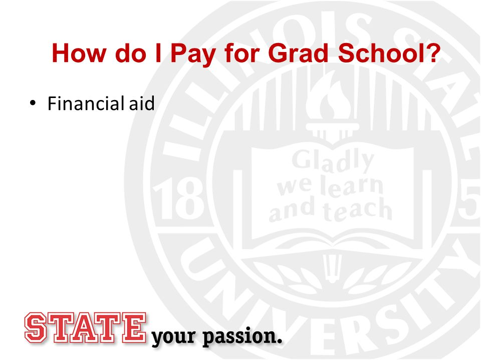 How do I Pay for Grad School Financial aid