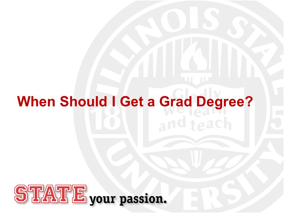 When Should I Get a Grad Degree