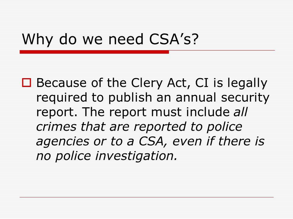 Why do we need CSA's.