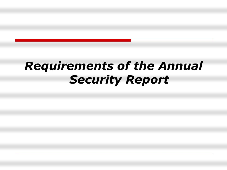 Annual Security Report  To Report a Crime:  Voluntary Confidential Reporting: