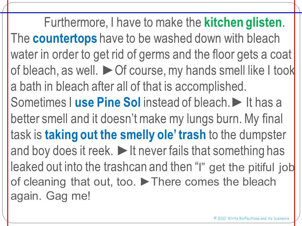 Furthermore, I have to make the kitchen glisten.