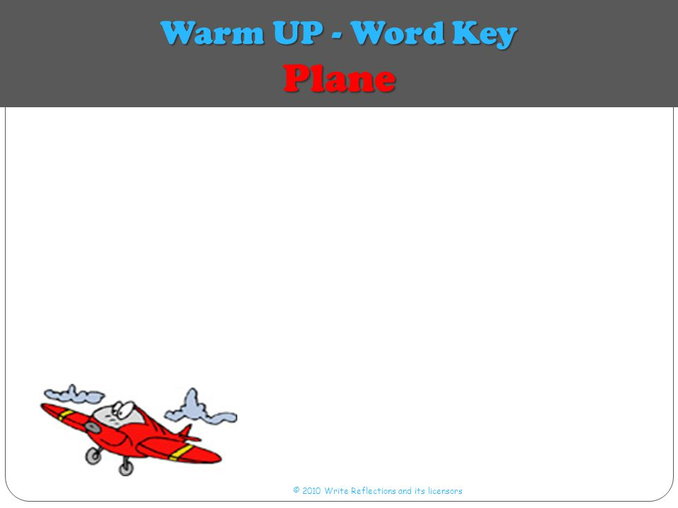 Warm UP - Word Key Plane © 2010 Write Reflections and its licensors
