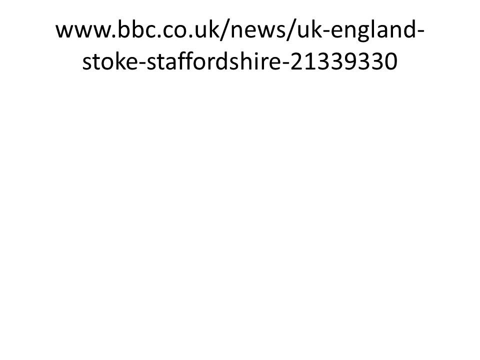 www.bbc.co.uk/news/uk-england- stoke-staffordshire-21339330