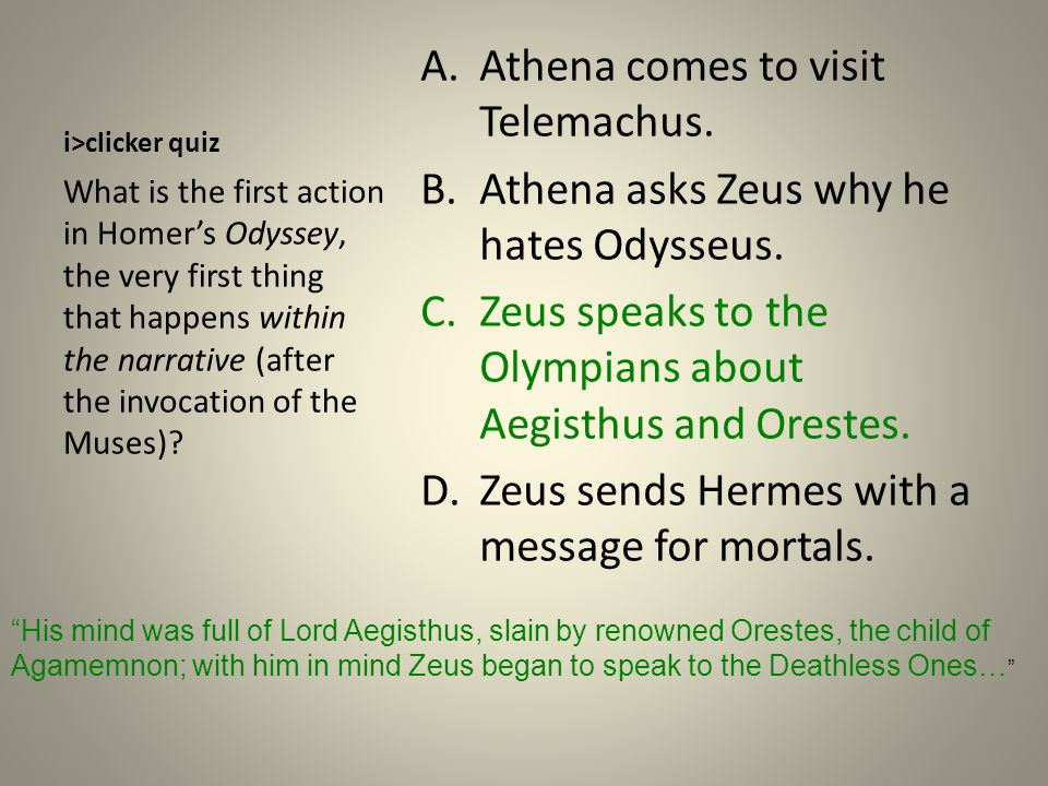 i>clicker quiz A.Athena comes to visit Telemachus.