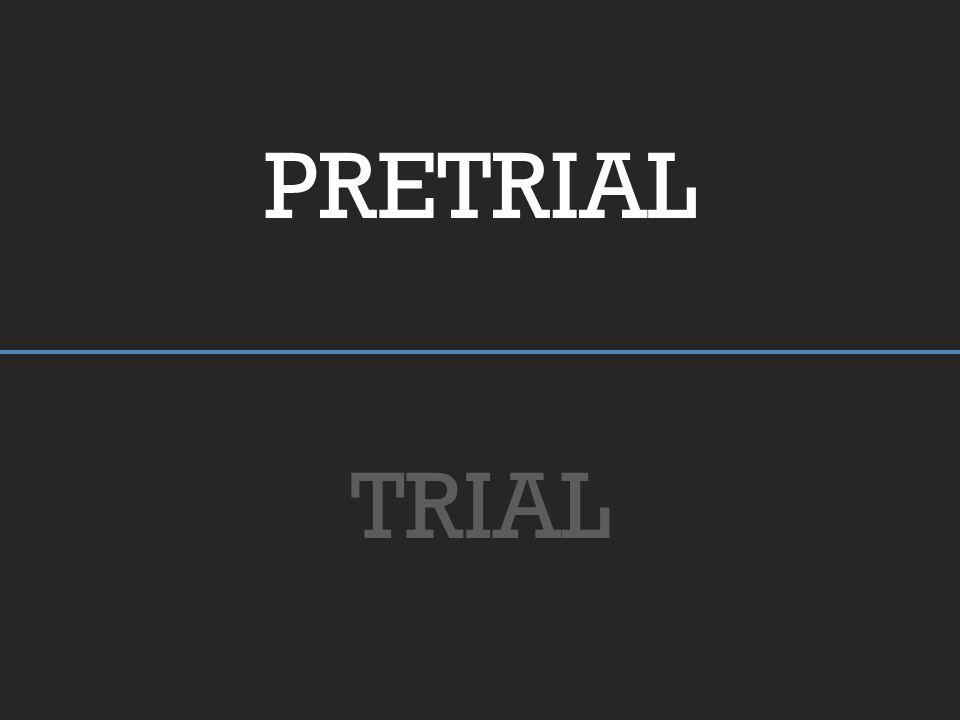 PRETRIAL TRIAL