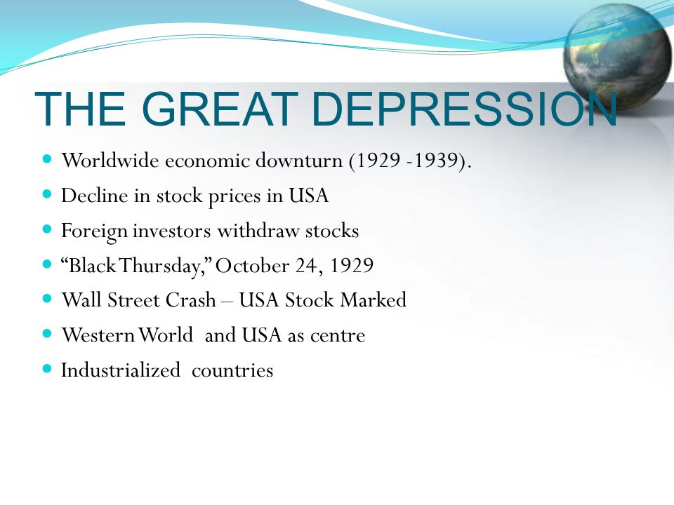 THE GREAT DEPRESSION Worldwide economic downturn (1929 -1939).