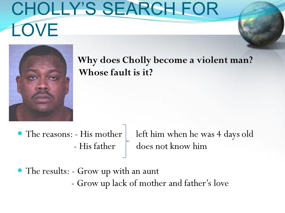 CHOLLY'S SEARCH FOR LOVE Why does Cholly become a violent man.