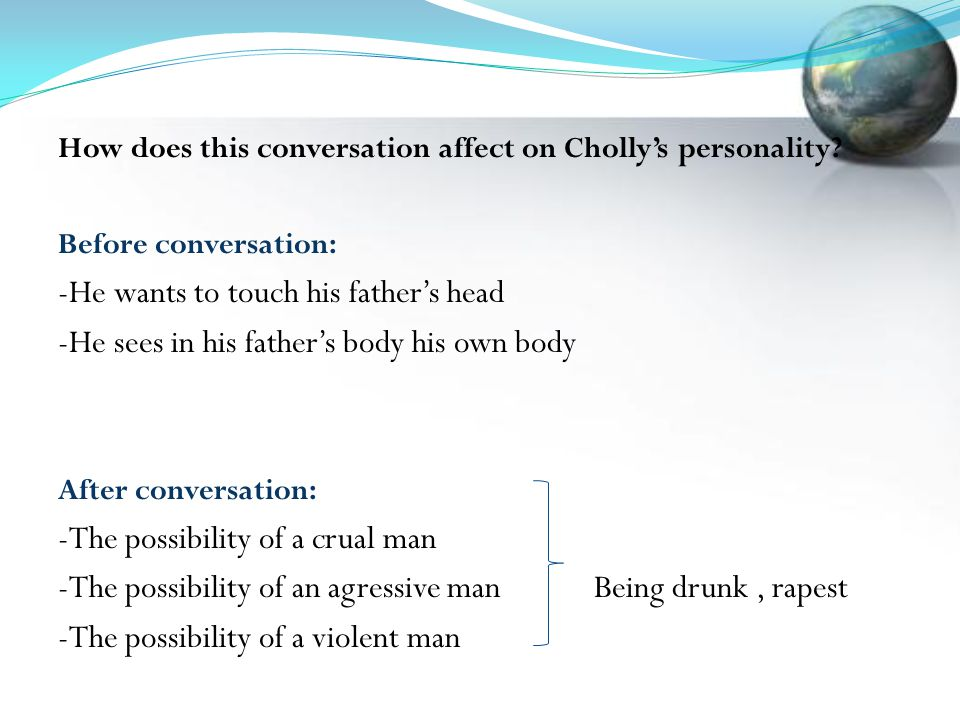 How does this conversation affect on Cholly's personality.
