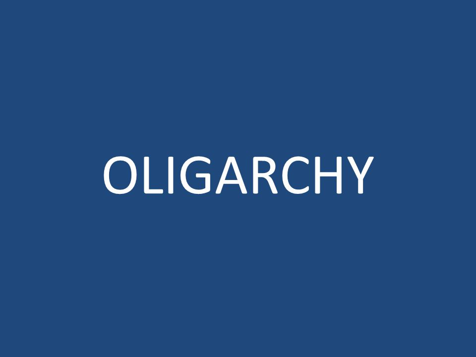 OLIGARCHY: ruling power is in the hands of a few people Etymology: oligos = few and arkhein = rule *Visual: Create a quick sketch of a visual clue for oligarchy.